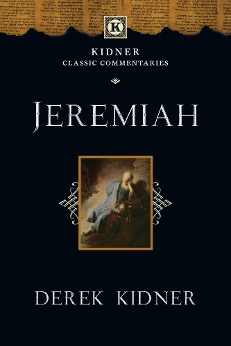 Jeremiah (Kidner Classic Commentaries) por Derek Kidner