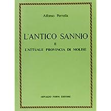 L'antico Sannio e l'attuale provincia di Molise (rist. anast. Isernia, 1889)