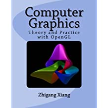 Computer Graphics: Theory and Practice with OpenGL