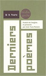 Derniers poèmes (1936-1939) : Edition bilingue français-anglais