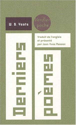 Derniers poèmes (1936-1939) : Edition bilingue français-anglais par William Butler Yeats
