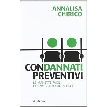 Condannati Preventivi. Le Manette Facili Di Uno Stato Fuorilegge