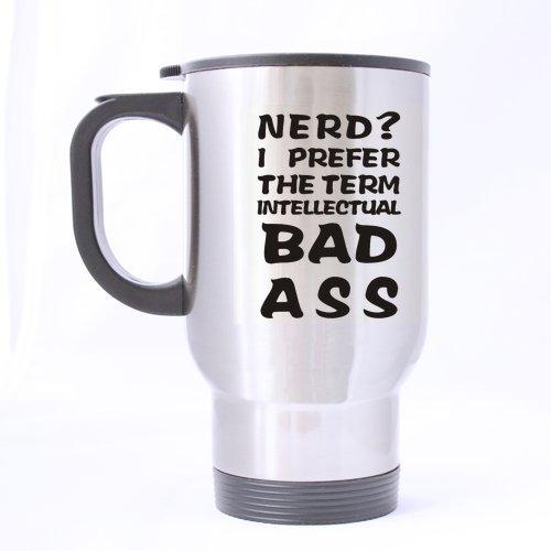 Création de mode Nerd ? I Préfèrent le terme Intellectuelle Badass Mug de voyage en acier inoxydable (Argent) -14 onces