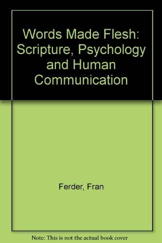 Words Made Flesh: Scripture, Psychology & Human Communication by Fran Ferder (1986-07-30)