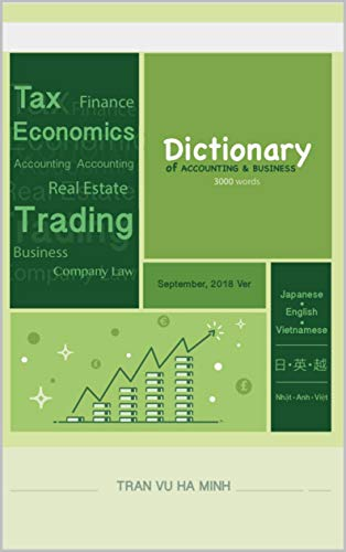 Dictionary of Accounting & Business (Japanese- English - Vietnamese) (English Edition)
