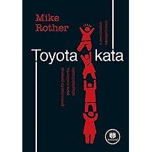 A Toyota Kata Gerenciando Pessoas Para Melhoria, Adaptabilidade E Resultados Excepcionais (Em Portuguese do Brasil)
