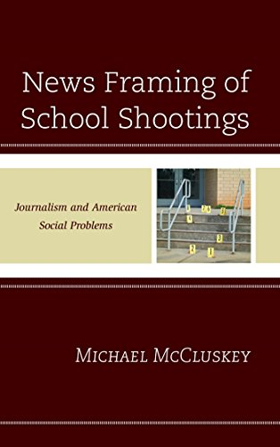 News Framing of School Shootings: Journalism and American Social Problems