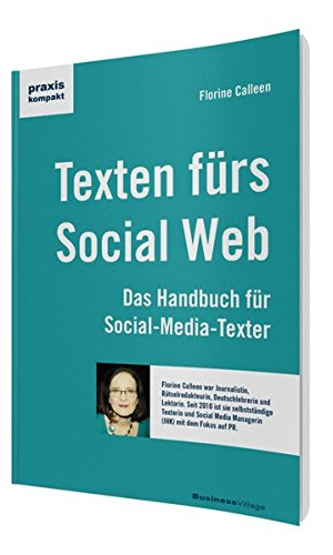 Texten für das Social Web: Das Handbuch für Social-Media-Texter (praxiskompakt)