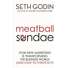 Meatball Sundae: How new marketing is transforming the business world (and how to thrive in it) (English Edition)