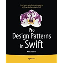 Pro Design Patterns in Swift by Adam Freeman (2015-01-13)