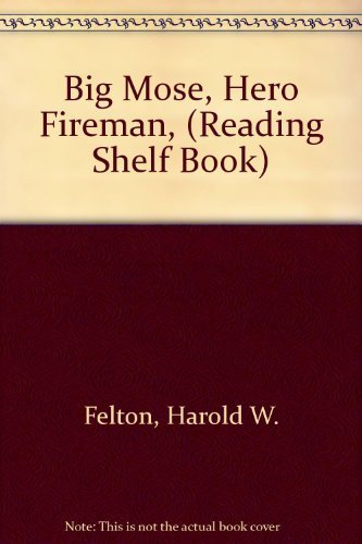 big-mose-hero-fireman-reading-shelf-book-by-harold-w-felton-1969-06-03