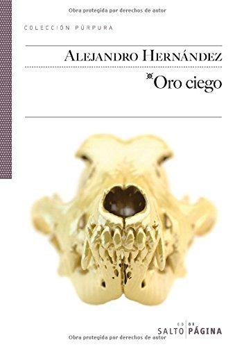 Oro ciego (Colección Púrpura) por Alejandro Hernández (Cuba)