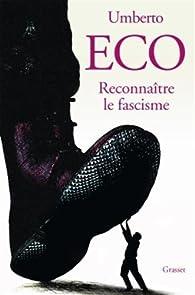 Reconnaître le fascisme par Umberto Eco