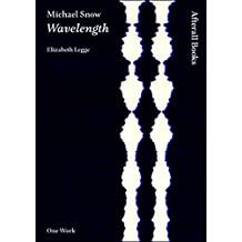 Michael Snow: Wavelength (Afterall Books / One Work)