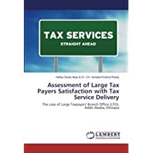 Assessment of Large Tax Payers Satisfaction with Tax Service Delivery: The case of Large Taxpayers' Branch Office (LTO), Addis Ababa, Ethiopia