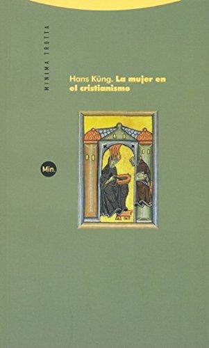 Descargar Libro La Mujer En El Cristianismo - 2ª Edición (Minima Trotta) de Hans Küng