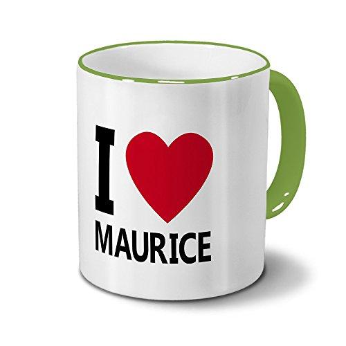 "Tasse mit Namen Maurice - Motiv ""I Love Maurice"" - Namenstasse, Kaffeebecher, Mug, Becher, Kaffeetasse - Farbe Grün"
