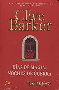 Días De Magia, Noches De Guerra par Clive Barker