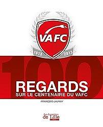 100 regards sur le centenaire du VAFC