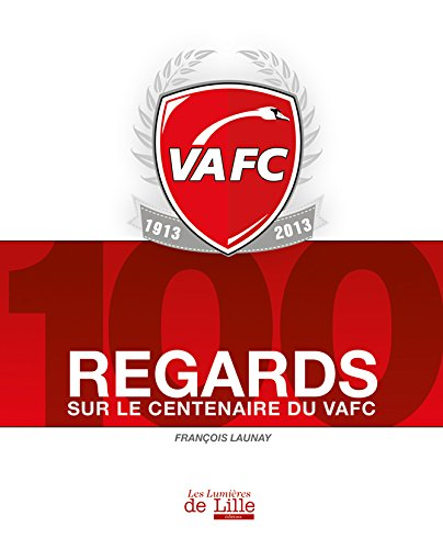 100 regards sur le centenaire du VAFC