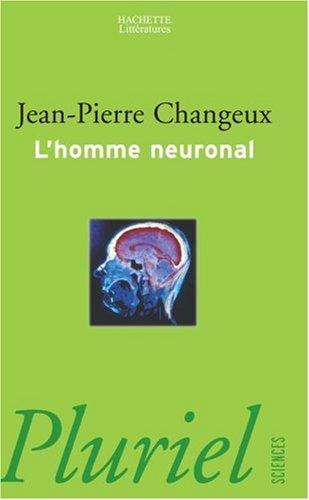 L'homme neuronal par J.-P. Changeux