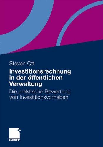 Investitionsrechnung in der öffentlichen Verwaltung: Die praktische Bewertung von Investitionsvorhaben (German Edition)