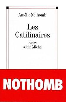 Les Catilinaires par [Nothomb, Amélie]