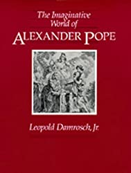 The Imaginative World of Alexander Pope by Leopold Damrosch (1987-10-06)