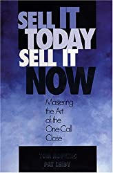 Sell It Today, Sell It Now: Mastering the Art of the One-Call Close by Tom Hopkins (2001-08-08)