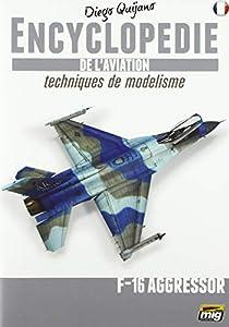AMMO MIG-6075 - Enciclopedia de técnicas de Modelado de avión, Vol.6 Extra, F16