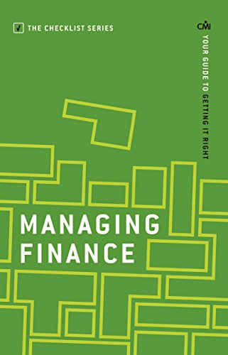 Managing Finance: Your guide to getting it right (The Checklist Series: Step by step guides to getting it right)