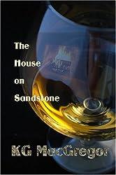 The House on Sandstone by KG MacGregor (2007-02-01)