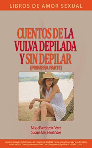 Cuentos de la vulva depilada y sin depilar