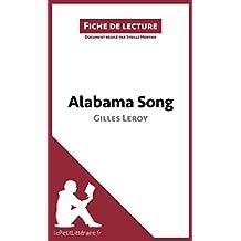 Alabama Song de Gilles Leroy (Fiche de lecture): Résumé complet et analyse détaillée de l'oeuvre (French Edition)