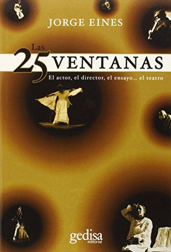 Las 25 ventanas: El actor, el director, ...
