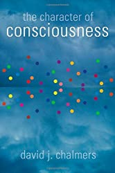 The Character of Consciousness (Philosophy of Mind) by David J. Chalmers (2010-11-25)
