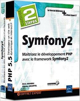 Symfony2 - Coffret de 2 livres : Matrisez le dveloppement PHP avec le framework Symfony2 de Olivier HEURTEL ,Bilal AMARNI ( 9 juillet 2014 )