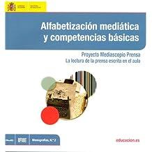 Alfabetización mediática y competencias básicas. Proyecto Mediascopio Prensa. La lectura de la prensa escrita en el aula