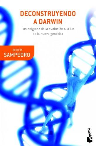 Deconstruyendo a Darwin (Booket Ciencia) por Javier Sampedro