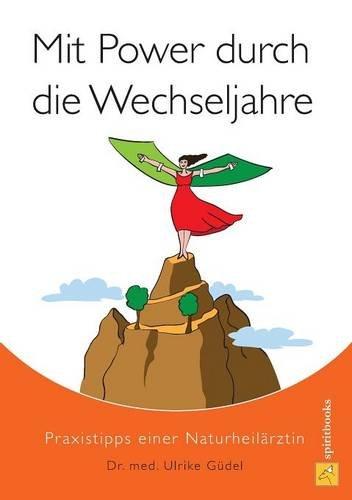 Buchseite und Rezensionen zu 'Mit Power durch die Wechseljahre: Praxistipps einer Naturheilärztin' von Dr. med Ulrike Güdel