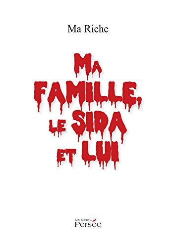 Ma famille, le sida et lui