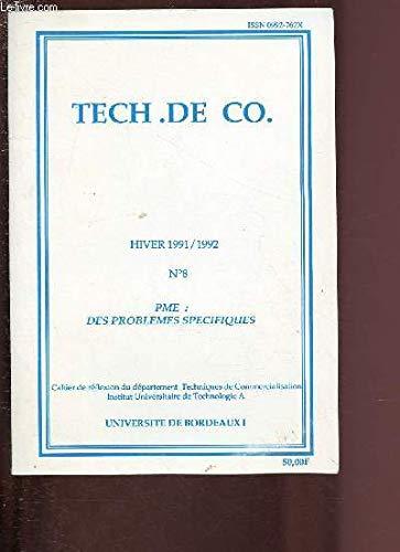 N°8 - HIVER 1991/1992 - TECH DE CO : PME : DES PROBLEMES SPECIFIQUES par COLLECTIF
