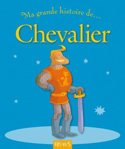 Ma grande histoire de... Chevalier