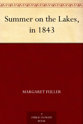 Summer on the Lakes, in 1843 (English Edition)