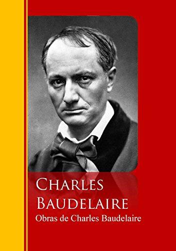 Obras de Charles Baudelaire: Biblioteca de Grandes Escritores por Charles Baudelaire