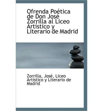 Ofrenda Po Tica de Don Jos Zorrilla Al Liceo Art Stico y Literario de Madrid (Paperback) - Common