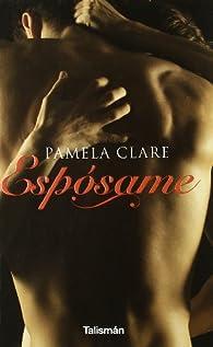 Espósame par Pamela Clare