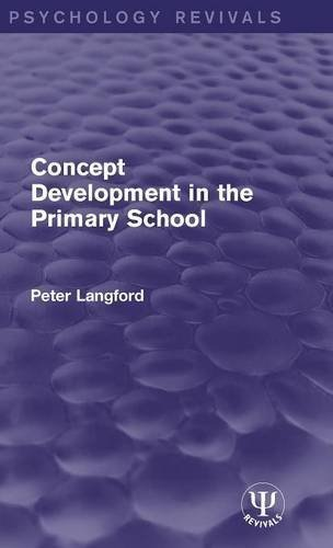 Concept Development in the Primary School (Psychology Revivals) by Peter Langford (2016-02-08)