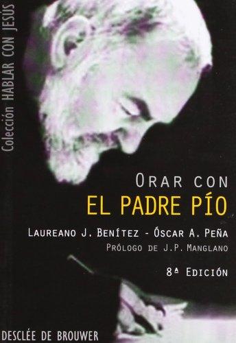 Orar con el padre pio (Hablar con Jesús) por Laureano Benitez