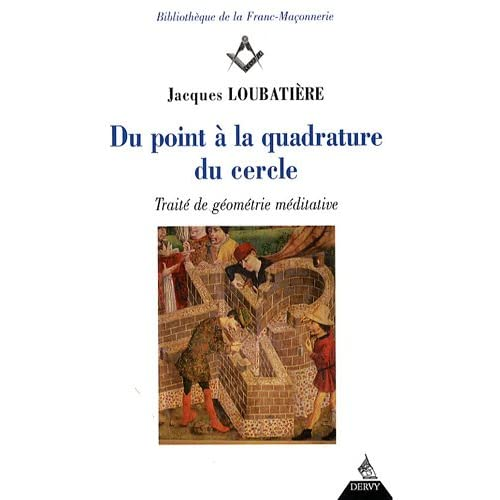 Du point à la quadrature du cercle : Traité de géométrie méditative